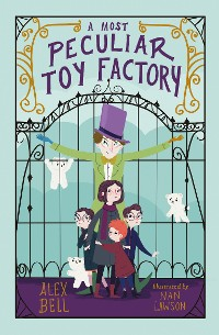 Cover A Most Peculiar Toy Factory