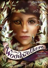 Cover Woodwalkers (5). Feindliche Spuren