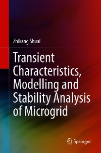 Cover Transient Characteristics, Modelling and Stability Analysis of Microgird