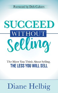 Cover Succeed Without Selling