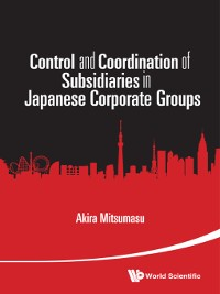 Cover Control and Coordination of Subsidiaries In Japanese Corporate Groups
