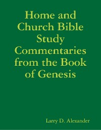 Cover Home and Church Bible Study Commentaries from the Book of Genesis