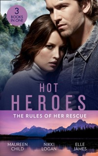 Cover Hot Heroes: The Rules Of Her Rescue: Up Close and Personal / Stranded with Her Rescuer / Navy SEAL Newlywed