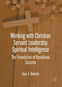 Cover Working with Christian Servant Leadership Spiritual Intelligence