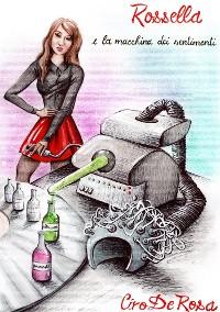 Cover Rossella e la macchina dei sentimenti