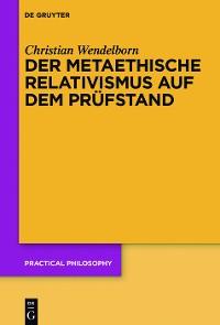 Cover Der metaethische Relativismus auf dem Prüfstand