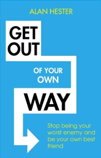 Cover Get Out of Your Own Way