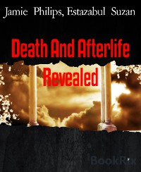 Cover Death And Afterlife Revealed