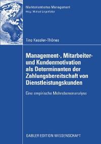 Cover Management-, Mitarbeiter- und Kundenmotivation als Determinanten der Zahlungsbereitschaft von Dienstleistungskunden