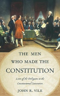 Cover The Men Who Made the Constitution
