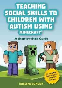 Cover Teaching Social Skills to Children with Autism Using Minecraft®