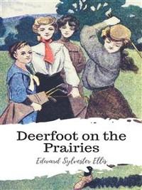 Cover Deerfoot on the Prairies