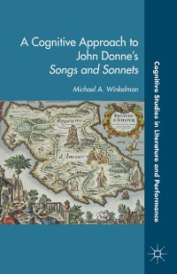 Cover A Cognitive Approach to John Donne's Songs and Sonnets