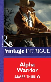Cover Alpha Warrior (Mills & Boon Intrigue) (Long Mountain Heroes, Book 1)