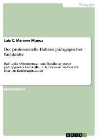 Cover Der professionelle Habitus pädagogischer Fachkräfte