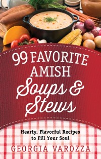 Cover 99 Favorite Amish Soups and Stews