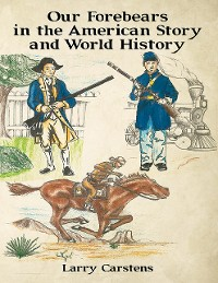Cover Our Forebears In the American Story - And World History
