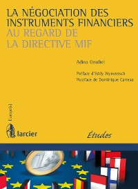 Cover La négociation des instruments financiers au regard de la directive MIF