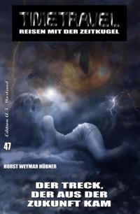 Cover Timetravel #47: Der Treck, der aus der Zukunft kam
