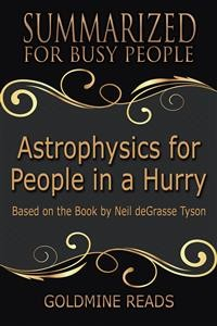 Cover Astrophysics for People In A Hurry - Summarized for Busy People
