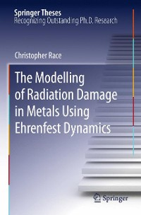 Cover The Modelling of Radiation Damage in Metals Using Ehrenfest Dynamics