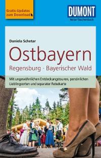 Cover DuMont Reise-Taschenbuch Reiseführer Ostbayern, Regensburg, Bayerischer Wald