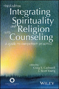 Cover Integrating Spirituality and Religion Into Counseling