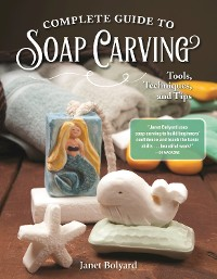 Cover Complete Guide to Soap Carving