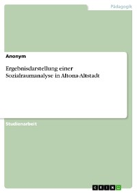 Cover Ergebnisdarstellung einer Sozialraumanalyse in Altona-Altstadt
