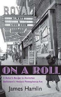 Cover On A Roll, A Baker's Recipe to Revitalize Baltimore's Historic Pennsylvania Avenue