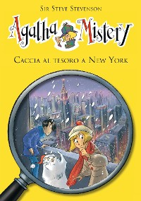 Cover Caccia al tesoro a New York. Agatha Mistery. Vol. 14