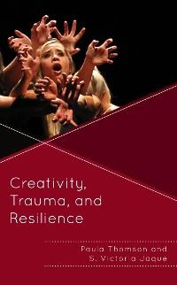 Cover Creativity, Trauma, and Resilience