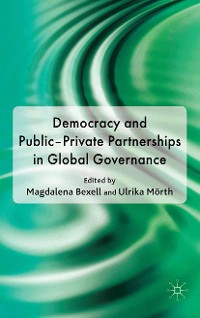 Cover Democracy and Public-Private Partnerships in Global Governance