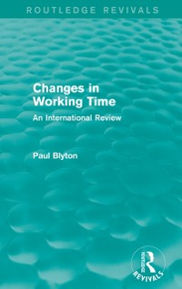 Cover Changes in Working Time (Routledge Revivals)