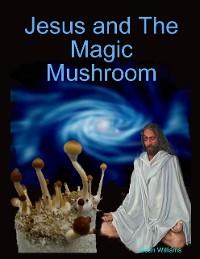 Cover Jesus and the Magic Mushroom