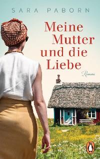 Cover Meine Mutter und die Liebe