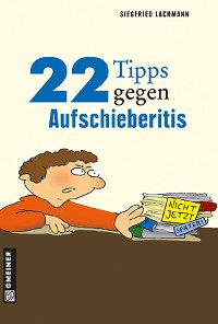 Cover 22 Tipps gegen Aufschieberitis