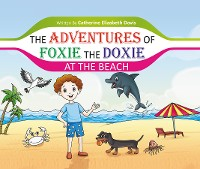 Cover THE ADVENTURES OF FOXIE THE DOXIE AT THE BEACH