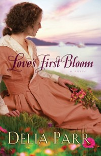 Cover Love's First Bloom (Hearts Along the River Book #2)