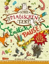 Cover Die Schule der magischen Tiere: Endlich Pause! Das große Rätselbuch