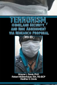 Cover Terrorism, Homeland Security, and Risk Assessment Via Research Proposal (3Rd Ed.)