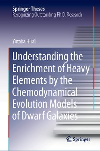 Cover Understanding the Enrichment of Heavy Elements by the Chemodynamical Evolution Models of Dwarf Galaxies