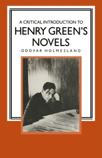 Cover Critical Introduction to Henry Green's Novels