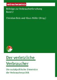 Cover Beiträge zur Verbraucherforschung Band 2 Der verletzliche Verbraucher