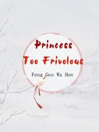 Cover Princess Too Frivolous