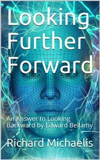Cover Looking Further Forward / An Answer to Looking Backward by Edward Bellamy