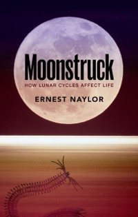 Cover Moonstruck: How lunar cycles affect life