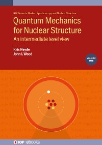 Cover Quantum Mechanics for Nuclear Structure, Volume 2