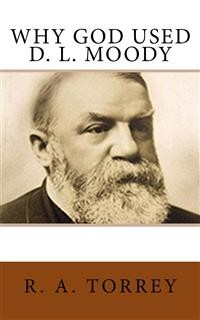 Cover Why God Used D. L. Moody