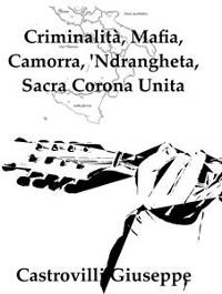 Cover Criminalità, Mafia, Camorra, 'Ndrangheta, Sacra Corona Unita